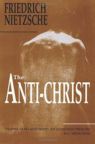 The Anti-Christ-Friedrich Nietzsche, H.L. Mencken