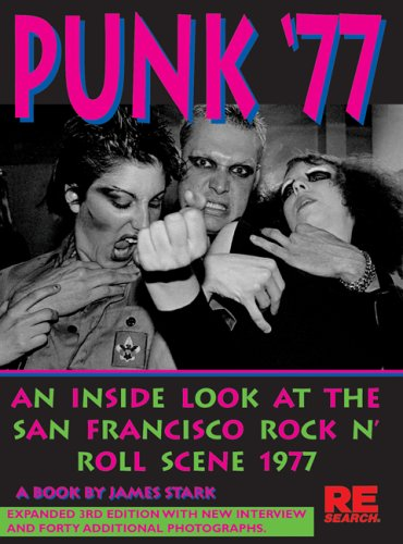 Punk \'77 : An Inside Look at the San Francisco Rock n\' Roll Scene, 1977