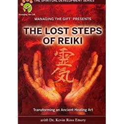 The Spiritual Development Series: The Lost Steps of Reiki