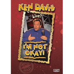 Ken Davis: I'm Not Okay!