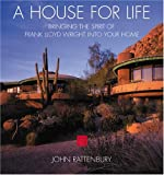Bringing the Spirit of Frank Lloyd Wright into Your Home By John Rattenbury