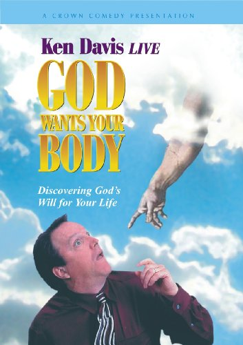 Ken Davis: God Wants Your Body