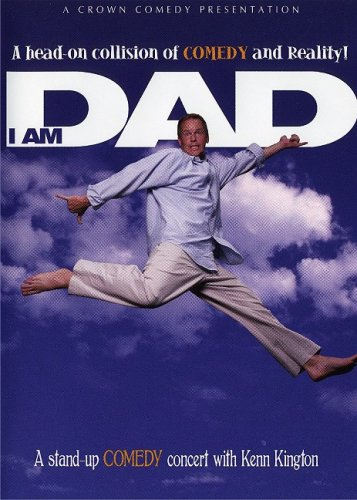 Kenn Kington: I Am Dad