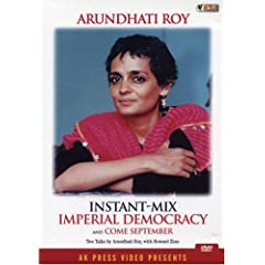 Instant-Mix Imperial Democracy and Come September: Two Talks by Arundhati Roy, With Howard Zinn