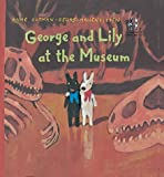 George and Lily at the Museum (The Adventures of George & Lily)