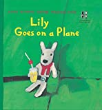 Lily Goes on a Plane (The Adventures of George & Lily)