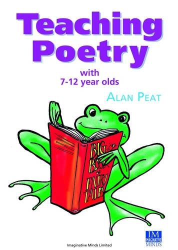 Teaching Poetry with 7-12 Year Olds-Alan Peat, Iqbal Aslam