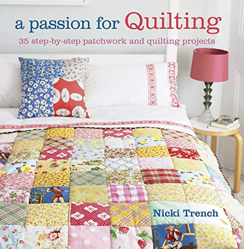 A Passion for Quilting-Nicki Trench