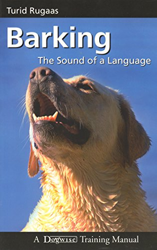 Barking: The Sound of a Language-Turid Rugaas