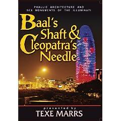 Baal's Shaft & Cleopatra's Needle: Phallic Architecture and Sex Monuments of the Illuminati