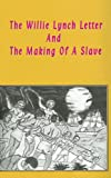 The Willie Lynch Letter &#038; the Making of a Slave