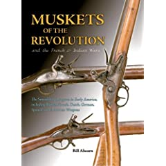 Muskets of the Revolution and the French &amp; Indian Wars