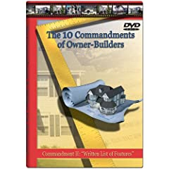 "The Ten Commandments of Owner-Builders: Commandment II: ""Written List of Features"""