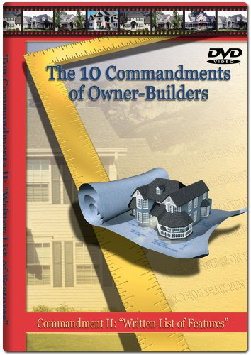 "The Ten Commandments of Owner-Builders: Commandment II: ""Written List of Features"""