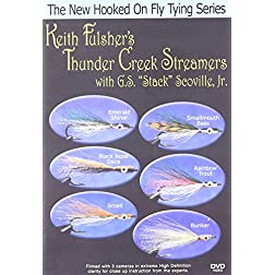 "New Hooked on Fly Tying, Keith Fulsher's Thunder Creek Streamers w/ G.S. ""Stack"" Scoville, Jr."