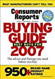 Buying Guide 2007 (Consumer Reports Buying Guide)