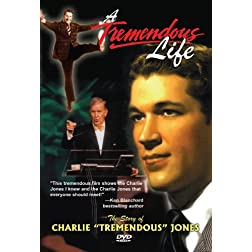 A Tremendous Life: The Story of Charlie Tremendous Jones