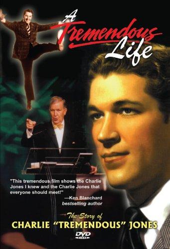 A Tremendous Life: The Story of Charlie Tremendous Jones