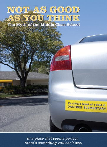 Not as Good as You Think: The Myth of the Middle Class School