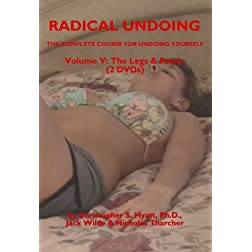 Radical Undoing Volume 5: The Legs & Pelvis