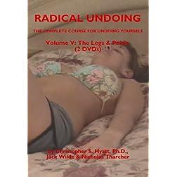 Radical Undoing Volume 5: The Legs & Pelvis