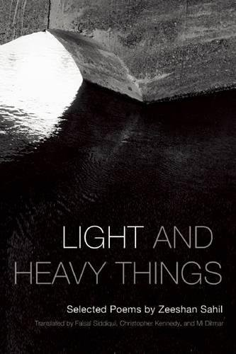 Light and Heavy Things: Selected Poems of Zeeshan Sahil (Lannan Translations Sel