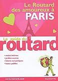 Le Routard des amoureux à Paris