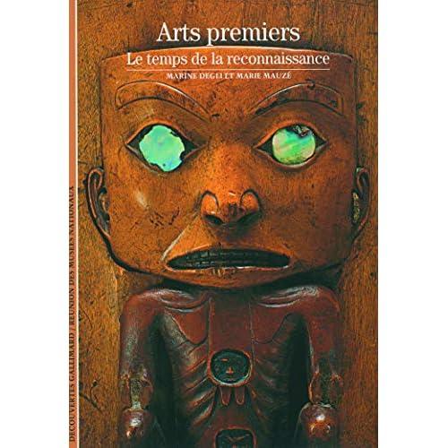 Arts premiers : Le temps de la reconnaissance (Broché)
