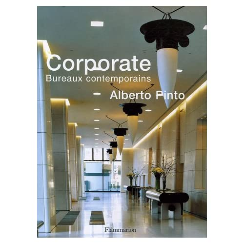 Alberto Pinto : Corporate Bureaux contemporains