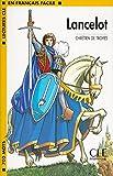 Lancelot: Lectures CLE En Francais Facile