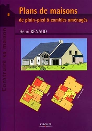 Plans de maisons de plain pied combles am nag s henri renaud libra - Livre de plan de maison ...