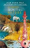 Les langages secrets de la nature : La communication chez les animaux et les plantes de Jean-Marie Pelt (Editions LGF - Livre de Poche)