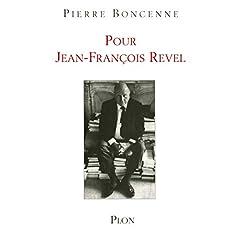 Pour Jean-François Revel : Un esprit libre