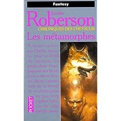 Roberson Jennifer - Les métamorphes - Chroniques des Cheysulis T1 2266065823.08._AA240_SCLZZZZZZZ_