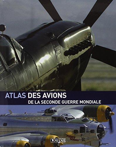 Atlas des avions de la seconde guerre mondiale - atlas