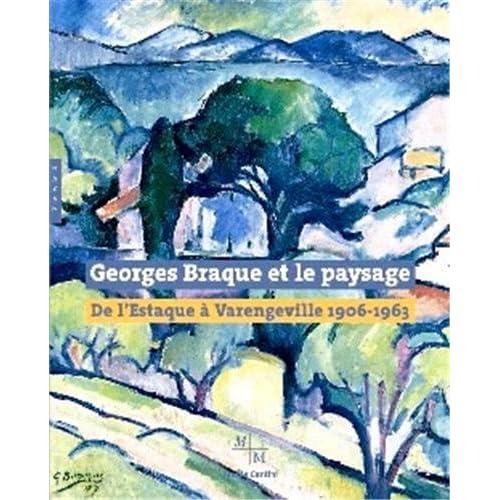 Georges Braque et le paysage : De l