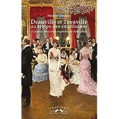 Deauville- trouville au temps des courtisanes de Mireille, Grosjean