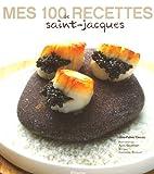 Mes 100 recettes de Saint-Jacques de Jean-Pierre Crouzil, Alain Gelberger