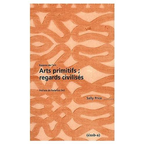 Arts primitifs: Regards civilisés