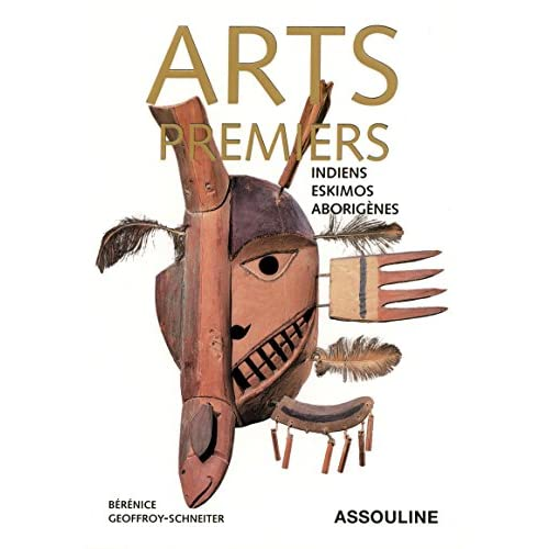 Arts premiers : Indiens, Eskimos et Aborigènes