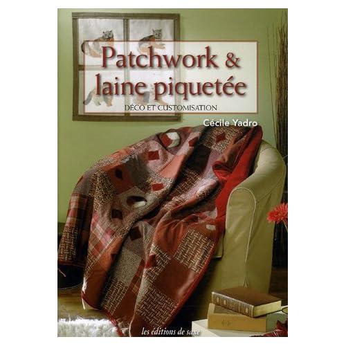 Patchwork & laine piquetée : Déco et customisation