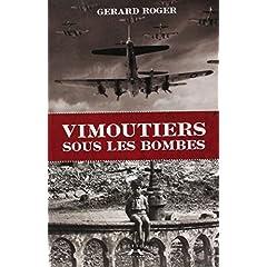 Vimoutiers sous les bombes de Roger, Gérard
