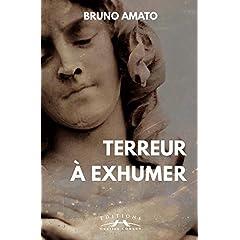 Terreur a exhumer de Bruno, Amato