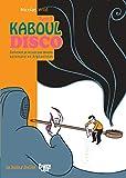 Kaboul Disco, Tome 2 : Comment je ne suis pas devenu opiomane en Afghanistan