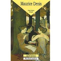 Maurice Denis : 1870-1943 Le peintre de l