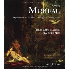 Gustave Moreau : Suppl�ment au Nouveau Catalogie de l