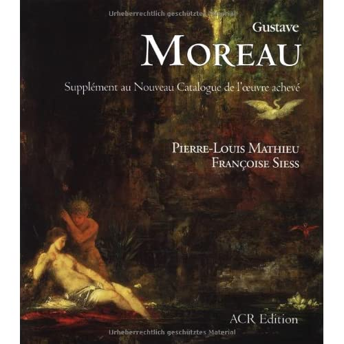 Gustave Moreau : Supplément au Nouveau Catalogie de l