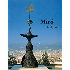Miro : Sculptures. Catalogue raisonn� 1928-1982 (Reli�)