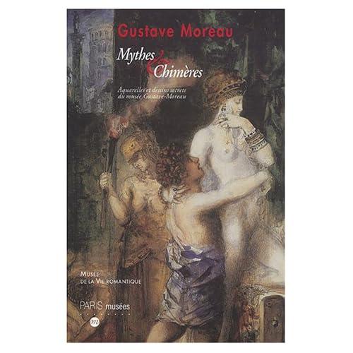 Gustave Moreau, Mythes et chimères : Aquarelles et dessins secrets du musée Gustave-Moreau 22 juillet - 9 novembre 2003