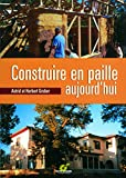 Construire en paille aujourd\'hui de Herbert Gruber (Editions Terre vivante)
